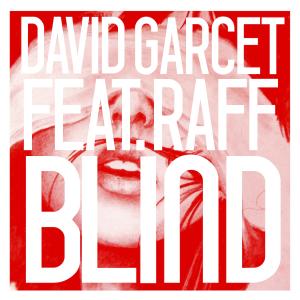David Garcet - Blind featuring Raff