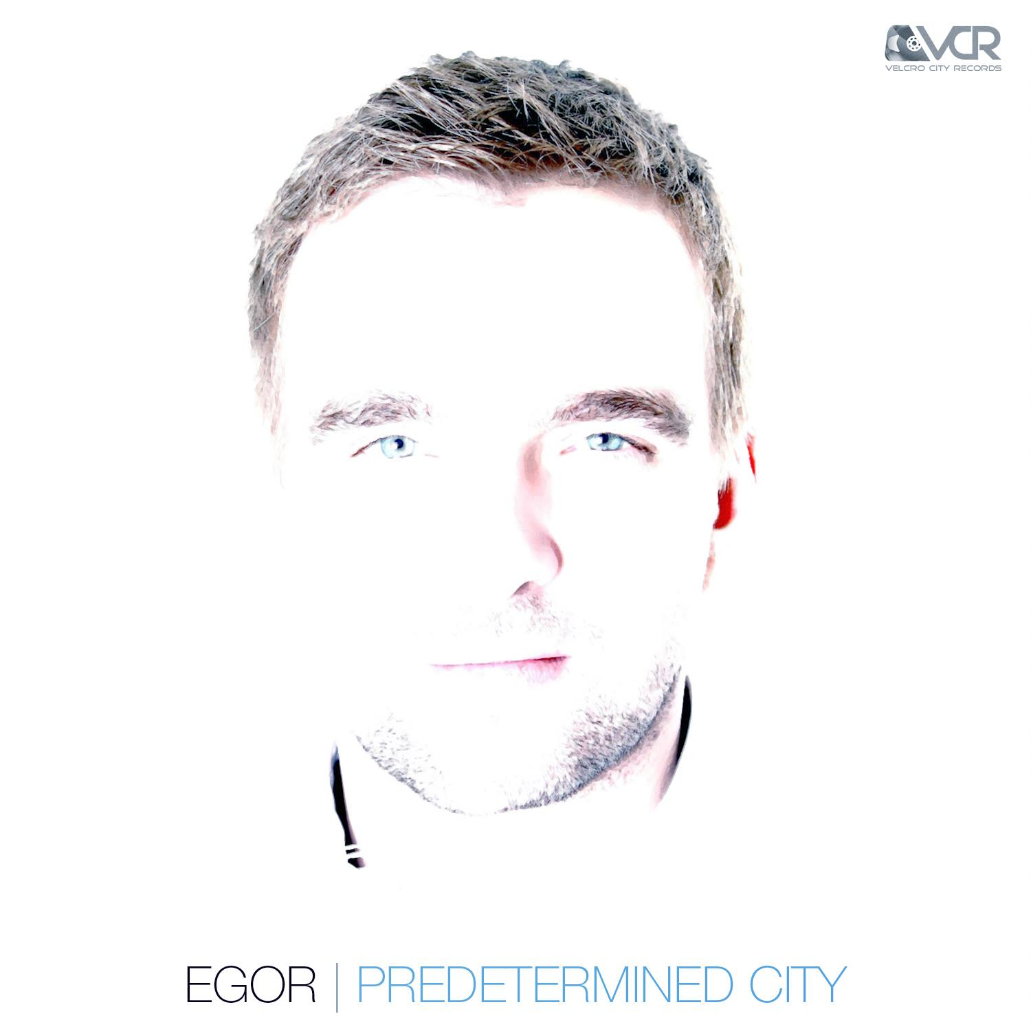 Egor – Predetermined City (Indie, House, Electronic)