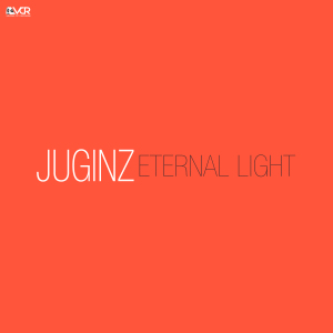 JUGINZ - ETERNAL LIGHT
