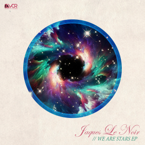 Jaques Le Noir - We Are Stars Release