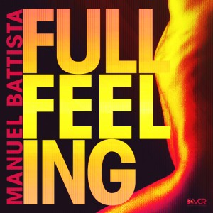 Mauuel Battista - Full Feeling