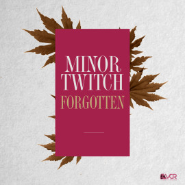 MinorTwitch – Forgotten (House)