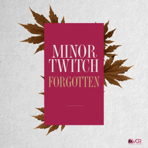 MinorTwitch - Forgotten