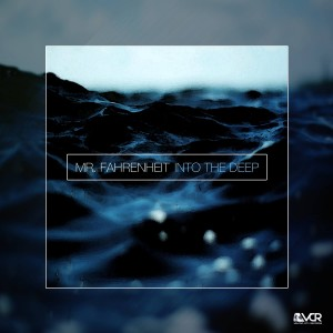 Mr. Fahrenheit - Into the Deep