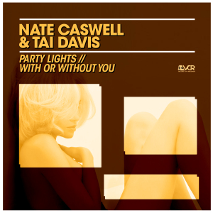 Nate Caswell & Tai Davis - Party Lights