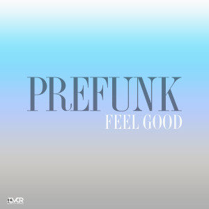 Prefunk-Feel Good