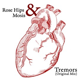 Rose Hips & Mosis – Tremors (Deep House)