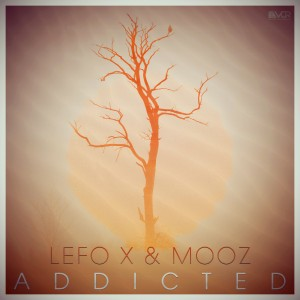 Lefo X & MooZ - Addicted