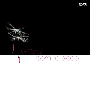 Gavio - Born to Sleep