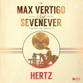 Max Vertigo & SevenEver – Hertz (Indie, House)